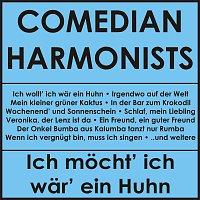 Comedian Harmonists – Ich mocht' ich war' ein Huhn