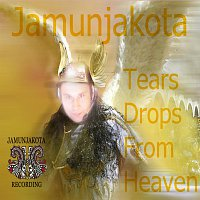 Jamunjakota – Tear Drops From Heaven