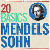 Various Artists.. – 20 Basics: Mendelssohn (20 Classical Masterpieces)