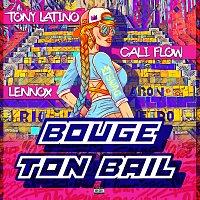 Tony Latino, Califlow, Lennox – Bouge ton bail