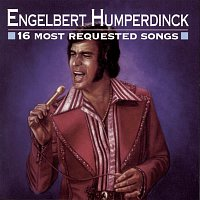Engelbert Humperdinck – 16 Most Requested Songs