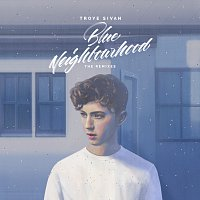 Troye Sivan – Blue Neighbourhood [The Remixes]