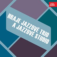 Jazzové trio, Jazzové studio – Hraje Jazzové trio a Jazzové studio