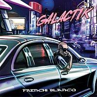 Frenchi Blanco – Galactik