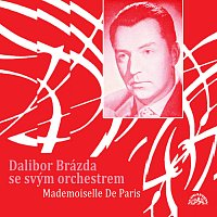 Orchestr Dalibora Brázdy – Mademoiselle De Paris