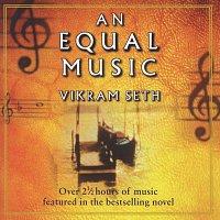 Různí interpreti – Vikram Seth: An Equal Music - Music from the Best-Selling Novel