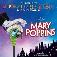 Various  Artists – Mary Poppins (The Definitive Supercalifragilistic 2020 Cast Recording) [Live at the Prince Edward Theatre]