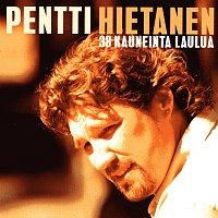 Pentti Hietanen – 38 kauneinta laulua