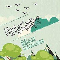 Max Roach – Briskness