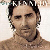 Brian Kennedy – A Better Man