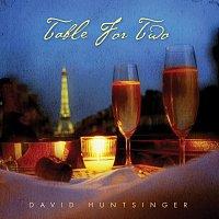 David Huntsinger – Table For Two