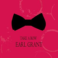 Earl Grant – Take a Bow