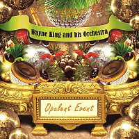 Wayne King & His Orchestra – Opulent Event