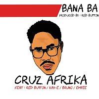 Cruz Afrika, Red Button, Kay E, Bruno, Emtee – Bana Ba
