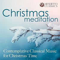 Various Artists.. – Christmas Meditation - Contemplative Classical Music for Christmas Time