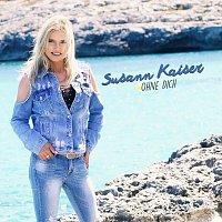 Susann Kaiser – Ohne dich