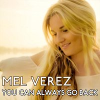 Mel Verez – You Can Always Go Back