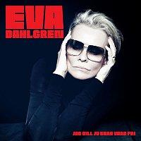 Eva Dahlgren – Jag vill ju bara vara fri