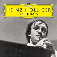Heinz Holliger – Heinz Holliger: Essentials