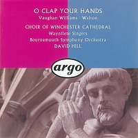 Choir Of Winchester Cathedral, Waynflete Singers, Bournemouth Symphony Orchestra – Walton/Vaughan Williams: O Clap Your Hands