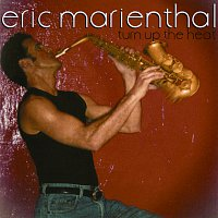 Eric Marienthal – Turn Up The Heat