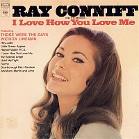 Ray Conniff, The Singers – I Love How You Love Me
