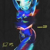Tyga, Kanye West – Feel Me
