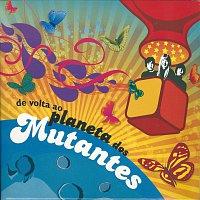 Os Mutantes – De Volta Ao Planeta Dos Mutantes [CD Duplo]