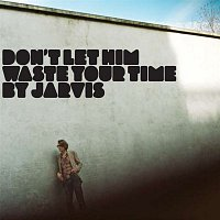 Jarvis Cocker – Don't Let Him Waste Your Time