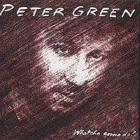 Peter Green – Whatcha Gonna Do? (Bonus Track Edition)