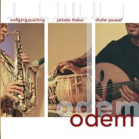 Wolfgang Puschnig, Jatinder Thakur, Dhafer Youssef – Odem