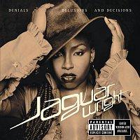 Jaguar Wright – Denials Delusions And Decisions