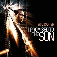 Eric Carter – I Promised To The Sun - Radio Edit