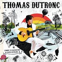 Thomas Dutronc – Comme un manouche sans guitare
