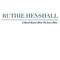 Ruthie Henshall – I Don't Know How To Love Him