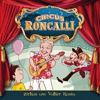 Circus Roncalli Zirkusgeschichten – 01: Zirkus um Volker Rosin