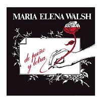 María Elena Walsh – De Puno Y Letra