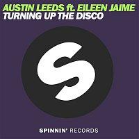 Austin Leeds – Turning Up The Disco (feat. Eileen Jaime)