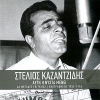 Stelios Kazantzidis – Afti I Nihta Meni - 40 Ihografisis 1952 -1976