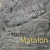 Jacques Mercier, Orchestre National De Lorraine, Marc Coppey, Eric Aubier – Matalon: El Torito Catalan ; Trames III & V