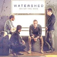 Watershed – Watch The Rain