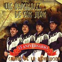 Los Originales De San Juan – Cantos De La Revolucion - 15 Aniversario