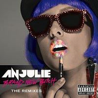 Anjulie – Brand New Bitch [The Remixes]