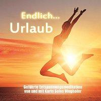 Karin Solve Weghofer – Endich Urlaub - Geführte Entspannungsmeditation von und mit Karin Solve Weghofer