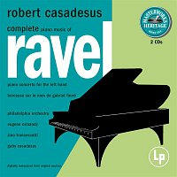 Robert Casadesus, Maurice Ravel – Masterworks Heritage: Ravel - Complete Solo Piano Music