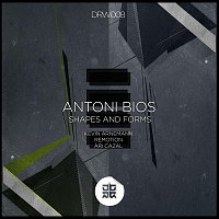 Antoni Bios – Shapes and Forms EP
