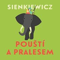 Sienkiewicz: Pouští a pralesem