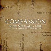 Lior, Sydney Symphony Orchestra, Nigel Westlake – Compassion