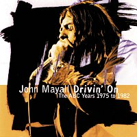John Mayall – Drivin' On / The ABC Years 1975 To 1982