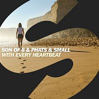 Son Of 8 & Phats & Small – With Every Heartbeat